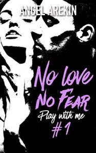 no-love-no-fear,-tome-1---play-with-me-862166
